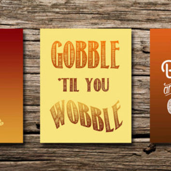 Happy Thanksgiving poster trio: Oh snap! Gobble 'til you wobble! I like big pies and I cannot lie! - printable posters