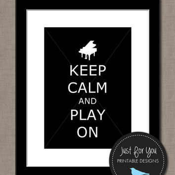 Piano Teacher Gift - Keep Calm and Play On - Keep Calm and Carry On - Piano - YOU PRINT (Digital File) 8x10 Typography Wall Art Poster Sign