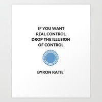Control - Byron Katie Quote Art Print by Love from Sophie