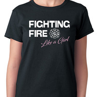 Female Firefighter T-Shirt that says Fighting Fire Like a Girl with Maltese Cross - Fire Women, Fire Department Shirt