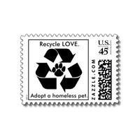 Recycle LOVE., Adopt a homeless pet. Stamp from Zazzle.com