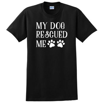 My dog rescued me T Shirt