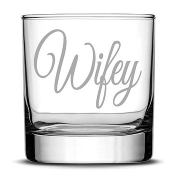 Premium Wifey Whiskey Glass, Hand Etched 10oz Rocks Glass