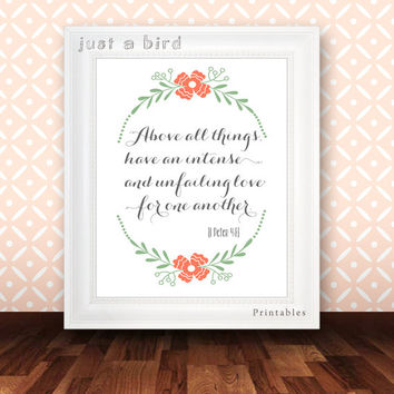 1 Peter 4:8, Above all things, Bible verse art Wedding Scripture art floral Christian wall decor marriage quote,  - INSTANT DOWNLOAD
