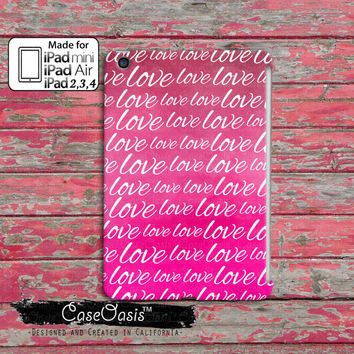 Love Quote Pattern Pink Ombre Watercolor Cute Tumblr Inspired Custom iPad Mini, iPad 2 and 3 and 4 and iPad Air Case Cover