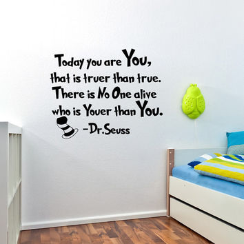 Wall Decal Quote Today You Are You That Is Truer Than True Dr Seuss Quotes Vinyl Lettering Sayings Kids Room Nursery Bedroom Home Decor 0102