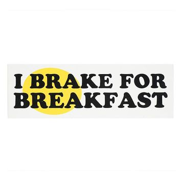 I Brake For Breakfast Bumper Sticker