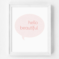 Inspirational Quote Print, Hello Beautiful, Minimal Art, Type Print, Dorm Decor, Dorm Print, Office Print, Gift for Her, Gift Under 20
