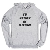 I'd rather be sleeping.-Unisex Heather Grey Hoodie