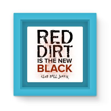 Red Dirt is the New Black slogan Magnet Frame