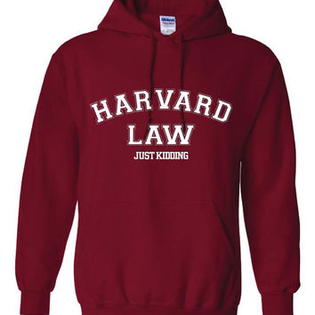 HARVARD Law Just Kidding Funny College Unisex Hoodie Harvard Law College Gets Laughs