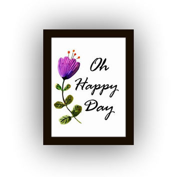 Oh happy day, Inspirational Quotes, Printable Wall Art, watercolor painting, floral Picture poster,  purple decal, Children's christening
