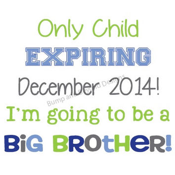 Only Child Expiring Iron on Transfer Big Brother Little Brother Shirt Sibling Printable Toddler Transfer Baby Boy Pregnancy Announcement 004