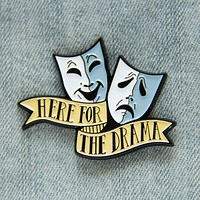 """""""Here for the Drama"""" Theater Masks Enamel Pin"""