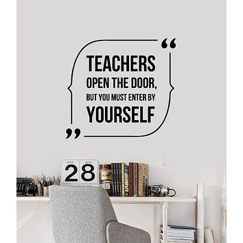Vinyl Wall Decal Motivation Phrase Quote Teachers Open The Door School Stickers Mural (g1468)