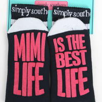 MiMi Life is the Best Life Socks by Simply Southern