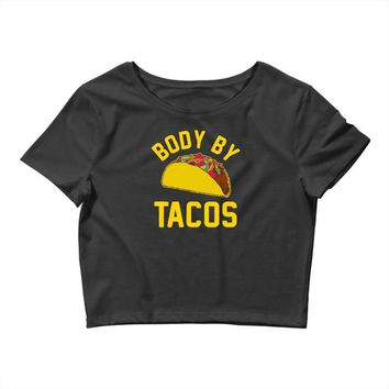 body by tacos funny Crop Top