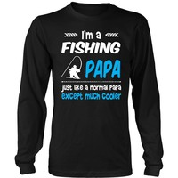 Funny Fishing T-shirt - I Am A Fishing Papa Like A Regular Dad Except Cooler
