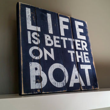 Pallet wood sign - Life is better on the boat, rustic sign, wood sign, rusic wall art, Boat Sign, Boater Gift, Boat Decor, Boating Gift