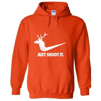 Just Shoot It hunting hoodie buck doe deer funny hooded sweatshirt Mens Womens Ladies USA Canada wild wildlife moose turkey sh-1