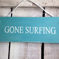 rustic sign. beach sign. gone surfing.
