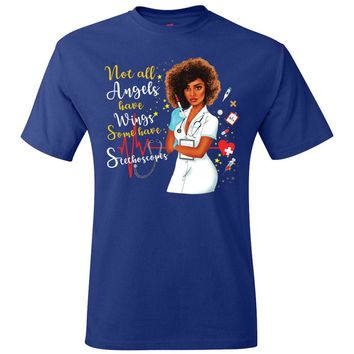 African American Nurse Gift Not All Angels Have Wings Some Have Stethoscopes T Shirt