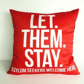 $10.00 donated to Asylum Seekers Resource Centre: LetThemStay cushion pillow cover