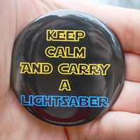 Carry a Lightsaber pinback button/badge or magnet
