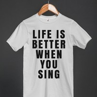 LIFE IS BETTER WHEN YOU SING T-SHIRT (ID6151910)