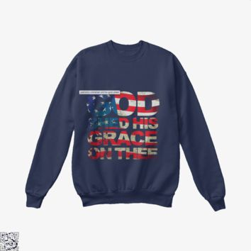 Patriotic Shirt God Shed His Grace On Thee, Highbrow Crew Neck Sweatshirt