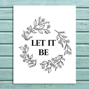 "Digital Print Floral Wreath ""Let it Be"" Printable Home Wall Art"