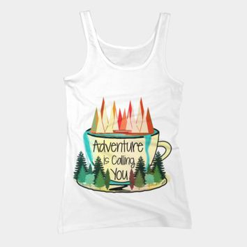 Adventure Is Calling You Tank Top By Famenxt Design By Humans