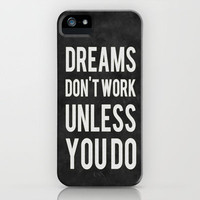 Dreams Don't Work Unless You Do iPhone Case by Kimsey Price | Society6