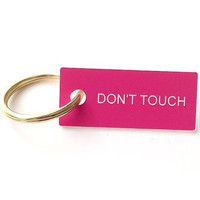Don't Touch Keychain in Pink