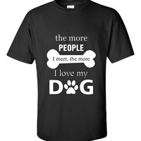 The More People I Meet The More I Love My Dog RL Design - Unisex Tshirt