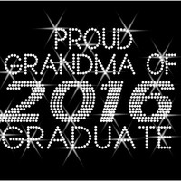 "Rhinestone Transfer ""Proud Grandma 2016 Graduation"" Hotfix , Iron On, Bling"