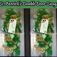 St. Patrick's Double Door Swags, Saint Patrick's day Wreaths, Double Door Wreaths, Whimsical Wreaths, XL Wreath, Made to Order