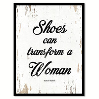 Shoes Can Transform A Woman Manolo Blahnik Quote Saying Framed Canvas Print Gift Ideas Home Decor Wall Art 111858 White