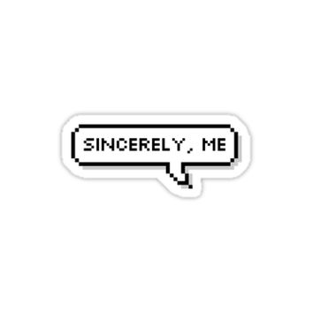 'Sincerely Me' Sticker by mollypanics
