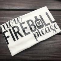 More Food and Wine Please - Fireball