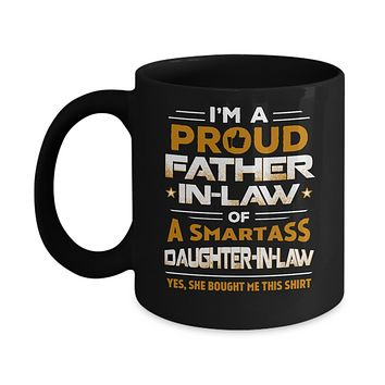 Proud Father-In-Law Of A Smartass Daughter-In-Law Mug