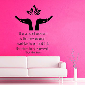 Wall Decals Quote Vinyl Decal Sticker The Present Moment Is The Only Moment Lotus Hands Art Yoga Studio Interior Design Bedroom Decor KT143