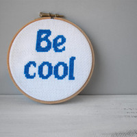 Embroidery hoop art, be cool, 5 inch, cross stitch wall hanging, room decor