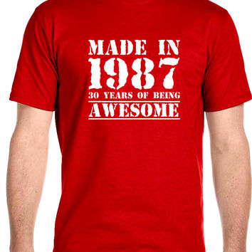 Made in 1987 30 Years of Being , Awesome - Men's T-Shirt
