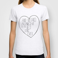 Best Song Ever T-shirt by Sara Eshak