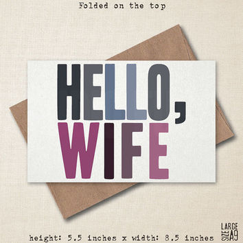 HELLO, WIFE - Anniversary Card - Funny Greeting Card - Obnoxious Card - Birthday Card - Any Occasion - Card for Wife- A2 Custom Card