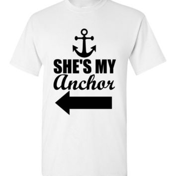 She's My Anchor T-Shirt