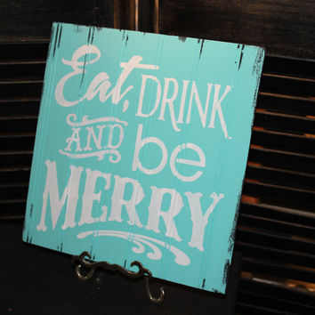 EAT DRINK and be MERRY Sign/Christmas Sign/Turqouise/Aqua/White/Christmas Party Decor/Beach Christmas