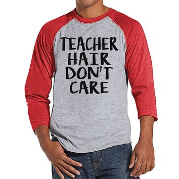 Funny Teacher Shirts - Teacher Hair Don't Care - Teacher Gift - Teacher Appreciation Gift - Funny Gift for Teacher - Men's Red Raglan Tee