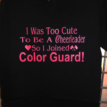 I Was Too Cute I Joined Color Guard S-XL White Black Purple Funny T-Shirt